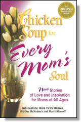 Chicken Soup for Every Moms Soul