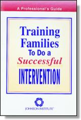 Training Families To Do a Successful Intervention