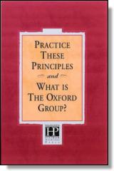 Practice These Principles And What Is The Oxford Group?