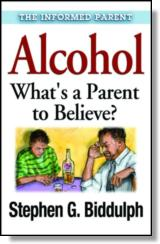 Alcohol - Whats a Parent to Believe?