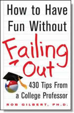 How to Have Fun without Failing Out