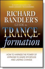 Richard Bandlers Guide to Trance-formation
